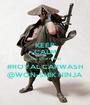 KEEP CALM (AND STOP FOR A) #ROYAL CARWASH @WON-SHIK NINJA - Personalised Poster A1 size