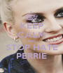KEEP CALM AND STOP HATE PERRIE - Personalised Poster A1 size