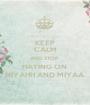 KEEP CALM AND STOP  HATING ON  NIYAHH AND MIYAA - Personalised Poster A1 size