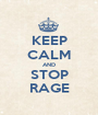 KEEP CALM AND STOP RAGE - Personalised Poster A1 size