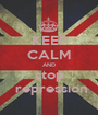 KEEP CALM AND stop  repression - Personalised Poster A1 size