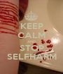 KEEP CALM AND STOP SELFHARM - Personalised Poster A1 size