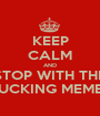 KEEP CALM AND STOP WITH THE FUCKING MEMES - Personalised Poster A1 size