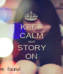 KEEP CALM AND STORY ON - Personalised Poster A1 size