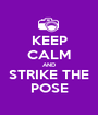KEEP CALM AND STRIKE THE POSE - Personalised Poster A1 size