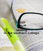 KEEP CALM and studing in the southern college - Personalised Poster A1 size