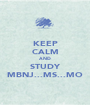 KEEP CALM AND STUDY MBNJ...MS...MO - Personalised Poster A1 size