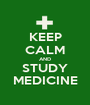 KEEP CALM AND STUDY MEDICINE - Personalised Poster A1 size