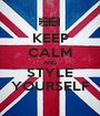 KEEP CALM AND STYLE YOURSELF - Personalised Poster A1 size