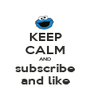 KEEP CALM AND subscribe and like - Personalised Poster A1 size