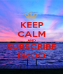 KEEP CALM AND SUBSCRIBE RicOO - Personalised Poster A1 size