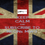KEEP CALM AND SUBSCRIBE TO  NEONs MW3  - Personalised Poster A1 size