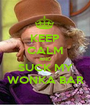 KEEP CALM AND SUCK MY WONKA BAR - Personalised Poster A1 size