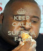 KEEP CALM AND SUFF YA Face - Personalised Poster A1 size