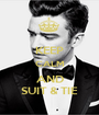 KEEP CALM AND SUIT & TIE - Personalised Poster A1 size