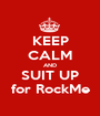 KEEP CALM AND SUIT UP for RockMe - Personalised Poster A1 size