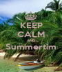 KEEP CALM AND Summertim  - Personalised Poster A1 size