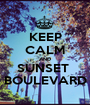 KEEP CALM AND SUNSET  BOULEVARD - Personalised Poster A1 size