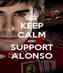 KEEP CALM AND SUPPORT ALONSO - Personalised Poster A1 size