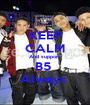 KEEP CALM And support  B5  Always  - Personalised Poster A1 size