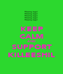 KEEP CALM AND SUPPORT KILLEESHIL - Personalised Poster A1 size