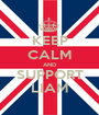 KEEP CALM AND SUPPORT LIAM - Personalised Poster A1 size