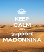 KEEP CALM AND support MADONNINA - Personalised Poster A1 size