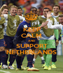 KEEP CALM AND SUPPORT NETHERLANDS - Personalised Poster A1 size