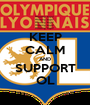 KEEP CALM AND SUPPORT OL - Personalised Poster A1 size