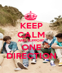 KEEP CALM AND SUPPORT ONE DIRECTION - Personalised Poster A1 size