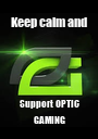 Keep calm and Support OPTIC GAMING - Personalised Poster A1 size