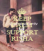 KEEP CALM AND SUPPORT RISHA - Personalised Poster A1 size