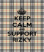 KEEP CALM AND SUPPORT RIZKY - Personalised Poster A1 size