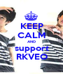 KEEP CALM AND support RKVEO - Personalised Poster A1 size