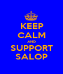 KEEP CALM AND SUPPORT SALOP - Personalised Poster A1 size