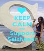 KEEP CALM AND Support Salshaadr - Personalised Poster A1 size