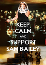KEEP CALM AND SUPPORT SAM BAILEY - Personalised Poster A1 size