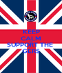 KEEP CALM AND SUPPORT THE  GERS - Personalised Poster A1 size