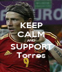 KEEP CALM AND SUPPORT Torres - Personalised Poster A1 size