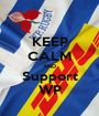 KEEP CALM AND Support WP - Personalised Poster A1 size