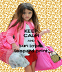 KEEP CALM AND Suri loves leopard print - Personalised Poster A1 size