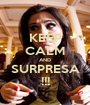KEEP CALM AND SURPRESA !!! - Personalised Poster A1 size