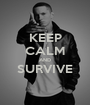 KEEP CALM AND SURVIVE  - Personalised Poster A1 size