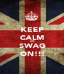KEEP CALM and SWAG ON!!! - Personalised Poster A1 size