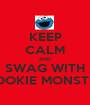 KEEP CALM AND SWAG WITH COOKIE MONSTER - Personalised Poster A1 size