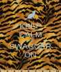 KEEP CALM AND SWAGGER ON - Personalised Poster A1 size