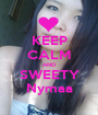 KEEP CALM AND SWEETY Nymaa - Personalised Poster A1 size
