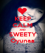 KEEP CALM AND SWEETY Oyunaa - Personalised Poster A1 size