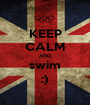 KEEP CALM AND swim :) - Personalised Poster A1 size