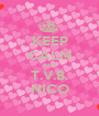 KEEP CALM AND T.V.B. NICO - Personalised Poster A1 size